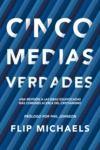 Livre numérique Cinco medias verdades