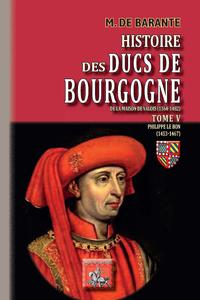 Livre numérique Histoire des Ducs de Bourgogne de la maison de Valois (Tome 5) - Philippe le Bon (1453-1467)