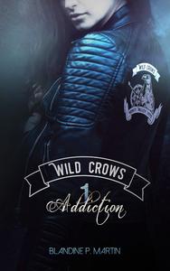 Livre numérique Wild Crows - 1. Addiction