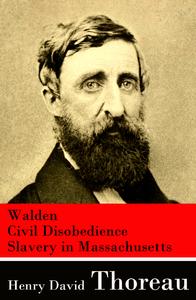 Libro electrónico Walden + Civil Disobedience + Slavery in Massachusetts