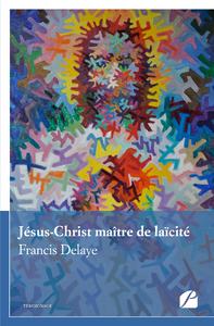 Livre numérique Jésus-Christ maître de laïcité