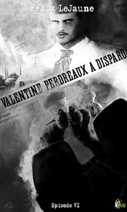 Livre numérique Valentine Perdreaux a disparu, Épisode 6