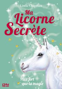 Livre numérique Ma licorne secrète - tome 05 - Plus fort que la magie