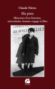 Livre numérique Ma piste - Mémoires d'un historien, universitaire, homme engagé et libre