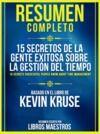 E-Book Resumen Completo: 15 Secretos De La Gente Exitosa Sobre La Gestion Del Tiempo (15 Secrets Successful People Know About Time Management) - Basado En El Libro De Kevin Kruse