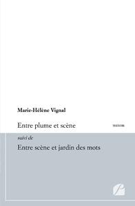 Livre numérique Entre plume et scène suivi de Entre scène et jardin des mots