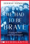 Electronic book We Had to Be Brave: Escaping the Nazis on the Kindertransport (Scholastic Focus)
