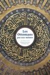 Electronic book Les Ottomans par eux-mêmes