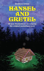 Libro electrónico Hansel and Gretel: 28 new illustrations accompany the original unabridged text
