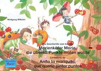 Livre numérique Die Geschichte vom kleinen Marienkäfer Marie, die überall Punkte malen wollte. Deutsch-Spanisch. / La historia de Anita la mariquita, que quería pintar puntos. Aleman-Español.