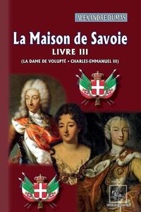 Electronic book La Maison de Savoie (Livre 3 : La Dame de Volupté • Charles-Emmanuel III)