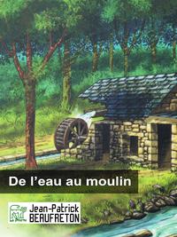 Livre numérique De l'eau au moulin