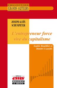 Livre numérique Joseph Aloïs Schumpeter, L'entrepreneur force vive du capitalisme