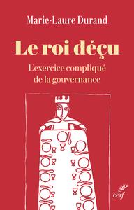 Livre numérique Le roi déçu - L'exercice compliqué de la gouvernance