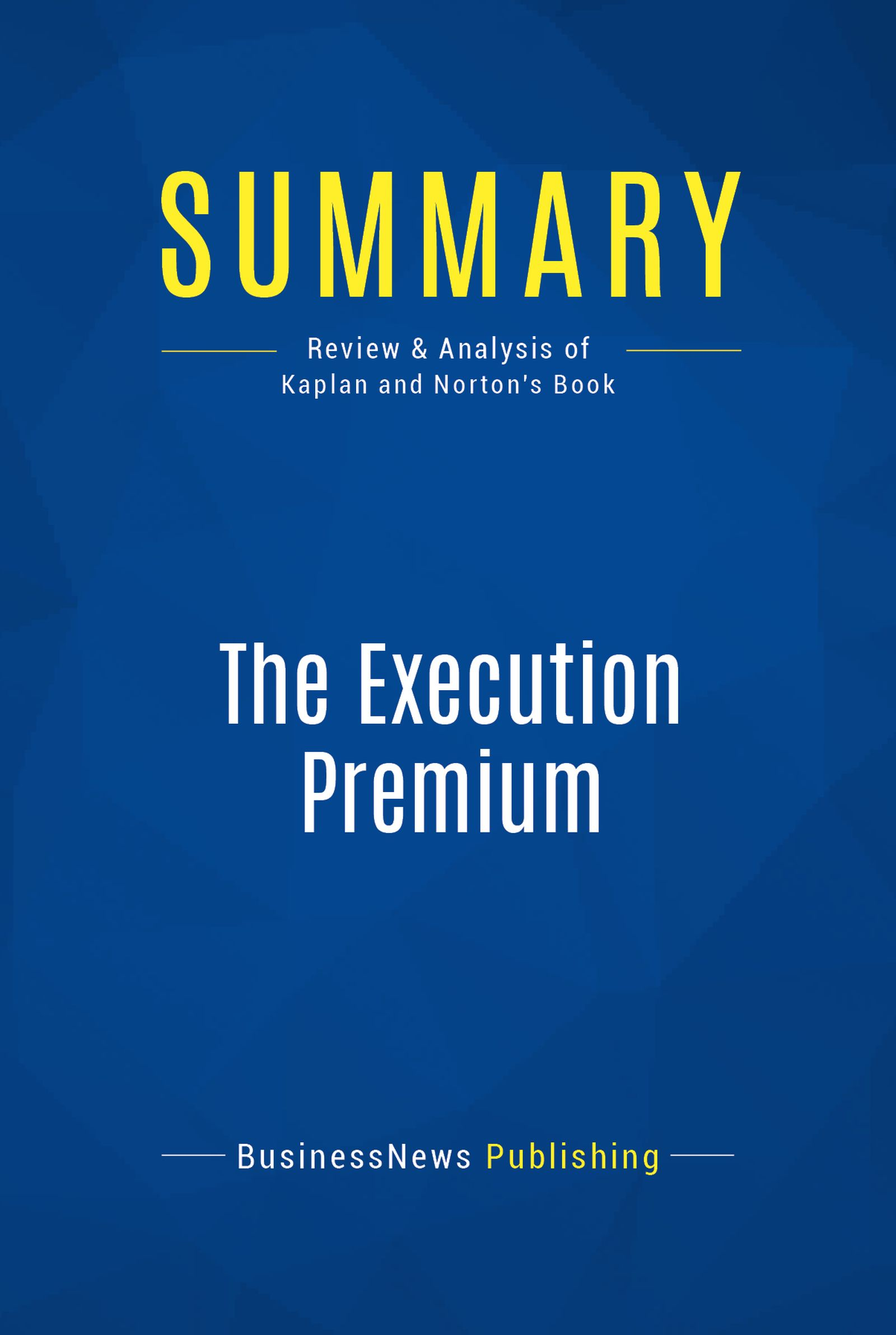 Ebook summary the execution premium review and analysis of kaplan livre numrique summary the execution premium fandeluxe Gallery