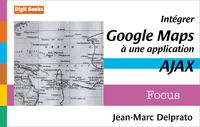 Livre numérique Intégrer Google Maps à une application Ajax