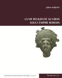 Livre numérique La Vie religieuse au Liban sous l'Empire romain