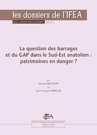 Electronic book La question des barrages et du GAP dans le Sud-Est anatolien