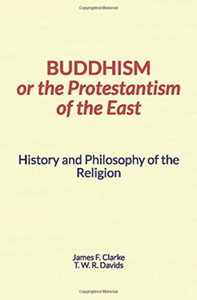 Libro electrónico Buddhism, or the Protestantism of the East