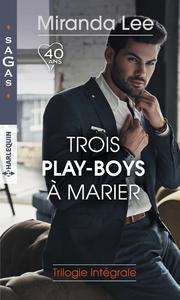 Livre numérique Trois play-boys à marier : trilogie intégrale