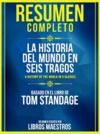 Electronic book Resumen Completo: La Historia Del Mundo En Seis Tragos (A History Of The World In 6 Glasses) - Basado En El Libro De Tom Standage