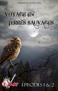 Livre numérique Voyage en terres sauvages, épisodes 1 et 2