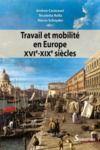 Livre numérique Travail et mobilité en Europe (XVIe-XIXesiècles)