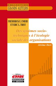 Livre numérique Frederick E. Emery et Eric L.Trist - Des systèmes socio-techniques à l'écologie sociale des organisations