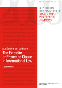 Electronic book Aut Dedere, aut Judicare: The Extradite or Prosecute Clause in International Law