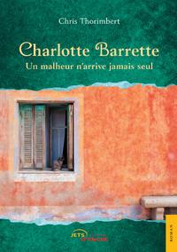 Livre numérique Charlotte Barrette. Un malheur n'arrive jamais seul