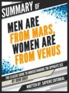 "Livre numérique Summary Of ""Men Are From Mars, Women Are From Venus: The Classic Guide To Understanding The Opposite Sex - By John Gray"""