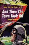 Livre numérique And Then the Town Took Off