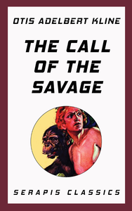 Livre numérique The Call of the Savage (Serapis Classics)