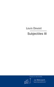 Livre numérique Subjectiles III. Essais critiques