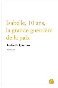 Libro electrónico Isabelle, 10 ans, la grande guerrière de la paix