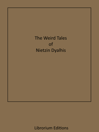 Electronic book The Weird Tales of Nictzin Dyalhis