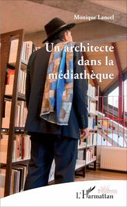 Livre numérique Un architecte dans la médiathèque