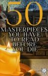 Livre numérique 50 Masterpieces you have to read before you die