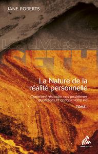 Livre numérique La Nature de la réalité personnelle, Tome I