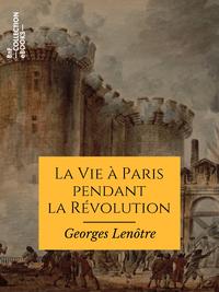 Livro digital La Vie à Paris pendant la Révolution