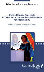 Libro electrónico Denise Nyakeru Tshisekedi et l'exercice du pouvoir de Première dame remodelé en RDC