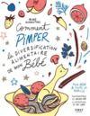 Electronic book Comment pimper la diversification alimentaire de mon bébé - recettes pour bébé et toute la famille