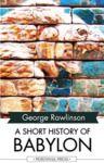 Livre numérique A Short History of Babylon