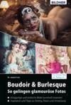 E-Book Boudoir & Burlesque - So gelingen glamouröse Fotos