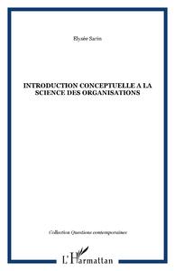 Livre numérique INTRODUCTION CONCEPTUELLE A LA SCIENCE DES ORGANISATIONS