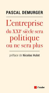 Electronic book L'entreprise du XXIe siècle sera politique ou ne sera plus