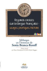 Livre numérique Regards croisés sur la langue française : usages, pratiques, histoire