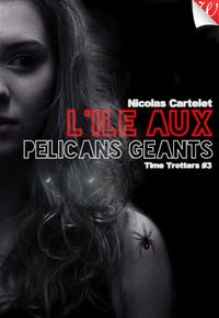 Livre numérique L'île aux pélicans géants (Time-Trotters, #3)