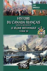 Livre numérique Histoire du Canada français depuis la Découverte (Tome 3) • le régime britannique