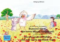 Livre numérique Die Geschichte vom kleinen Bussard Horst, der keine Mäuse fangen will. Deutsch-Italienisch. / La storia della poiana Matteo che non vuole cacciare i topi. Tedesco-Italiano.